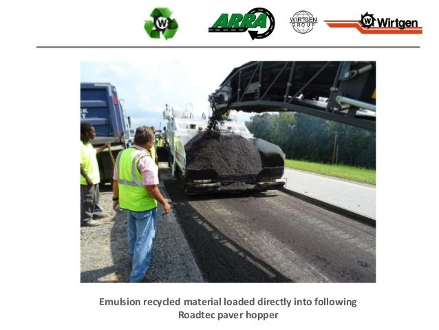 Emulsion recycled material loaded directly into following Roadtec paver hopper