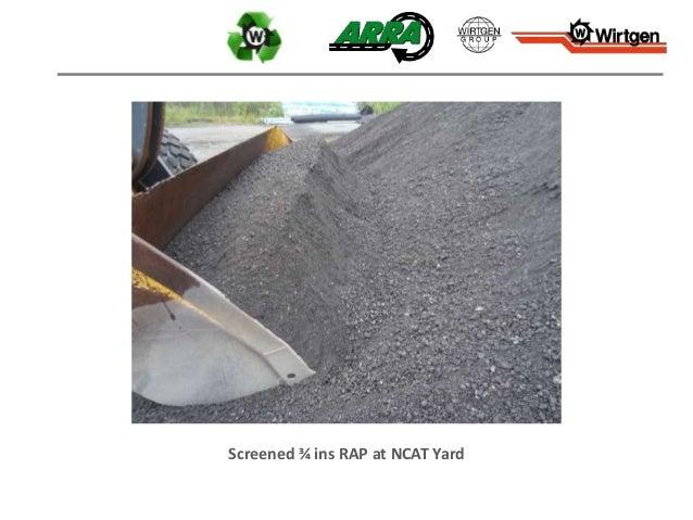 Screened ¾ ins RAP at NCAT Yard