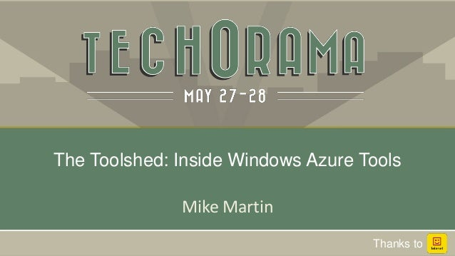 Mike Martin The Toolshed: Inside Windows Azure Tools Thanks to