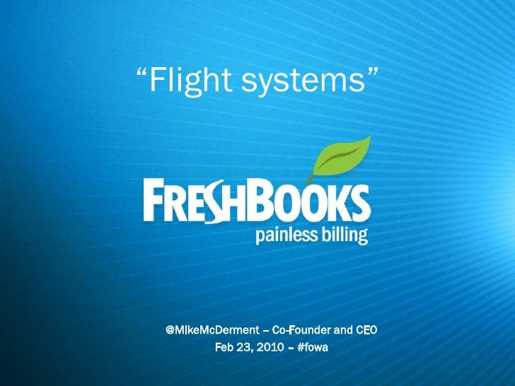 """Flight systems""       @MikeMcDerment – Co-Founder and CEO          Feb 23, 2010 – #fowa"