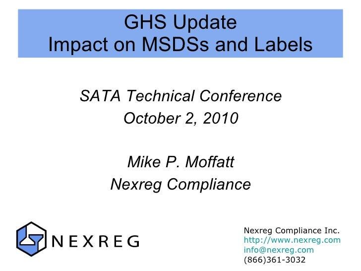 GHS Update Impact on MSDSs and Labels <ul><li>SATA Technical Conference </li></ul><ul><li>October 2, 2010 </li></ul><ul><l...