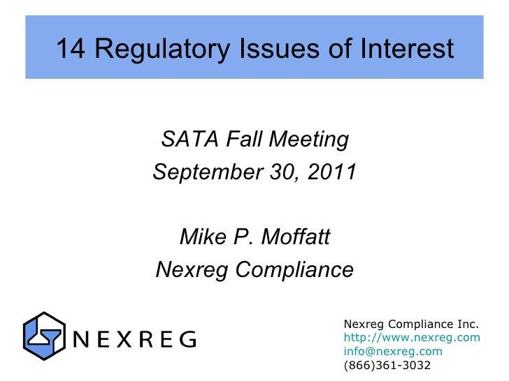 14 Regulatory Issues of Interest <ul><li>SATA Fall Meeting </li></ul><ul><li>September 30, 2011 </li></ul><ul><li>Mike P. ...