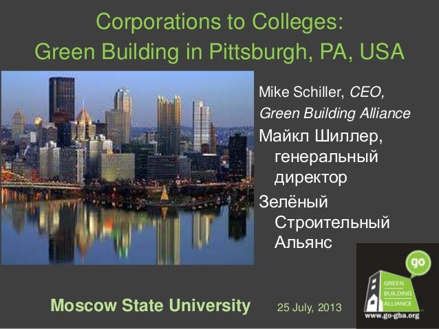 © 2011 Green Building Alliance1 Corporations to Colleges: Green Building in Pittsburgh, PA, USA Mike Schiller, CEO, Green ...