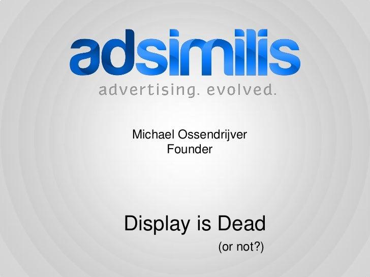 Michael Ossendrijver     FounderDisplay is Dead              (or not?)