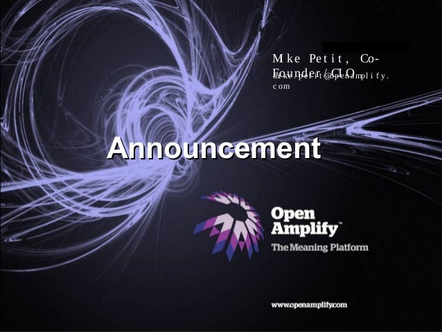 Slide title goes here OpenAmplify | The Meaning Platform © OpenAmplify 2010 | Private and Confidential AnnouncementAnnounc...