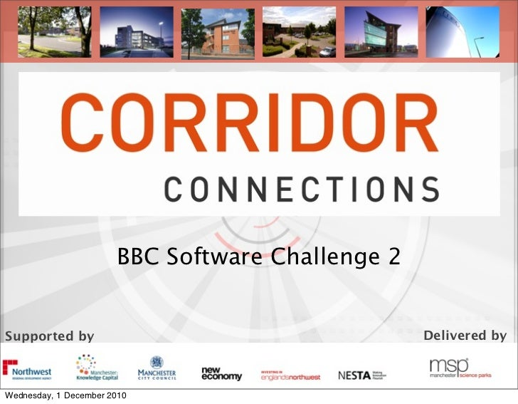 BBC Software Challenge 2Supported by                                      Delivered byWednesday, 1 December 2010
