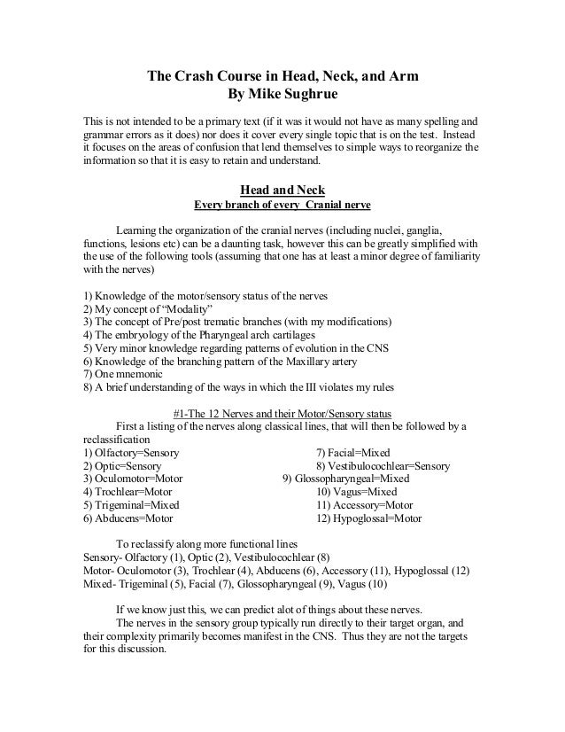 The Crash Course in Head, Neck, and Arm By Mike Sughrue This is not intended to be a primary text (if it was it would not ...