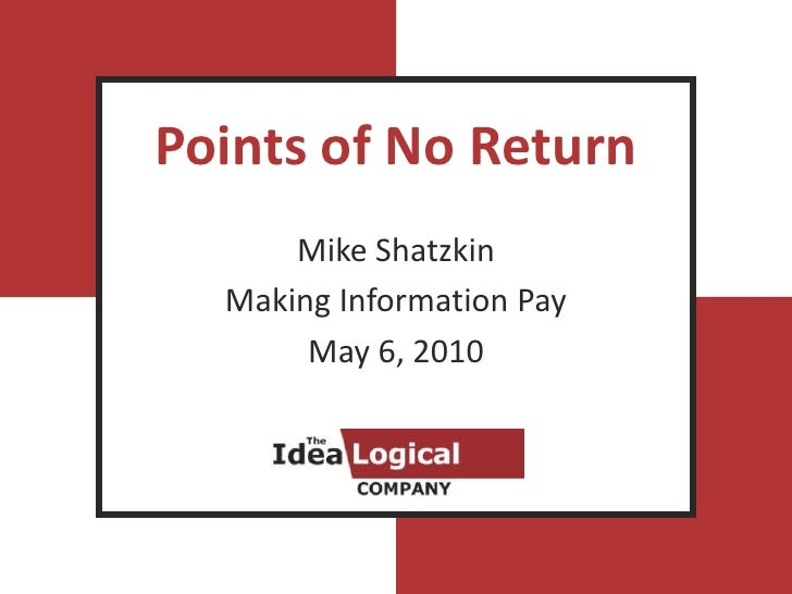 Points of No Return<br />Mike Shatzkin<br />Making Information Pay<br />May 6, 2010<br />