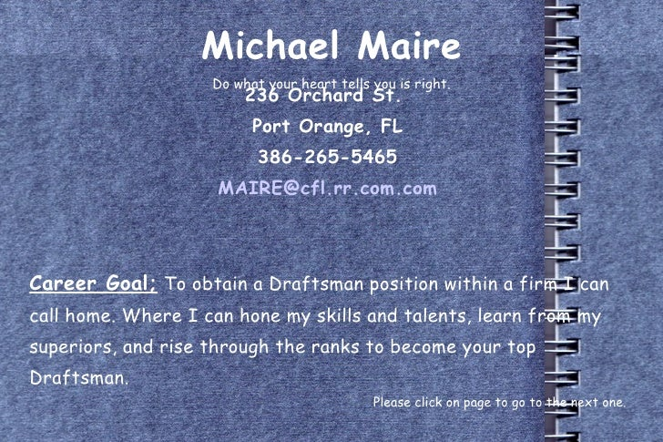 Michael Maire Do what your heart tells you is right. 236 Orchard St.  Port Orange, FL 386-265-5465 [email_address] Career ...