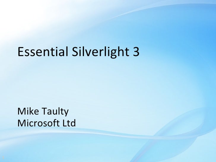 Essential Silverlight 3        Mike Taulty     Microsoft Ltd  1