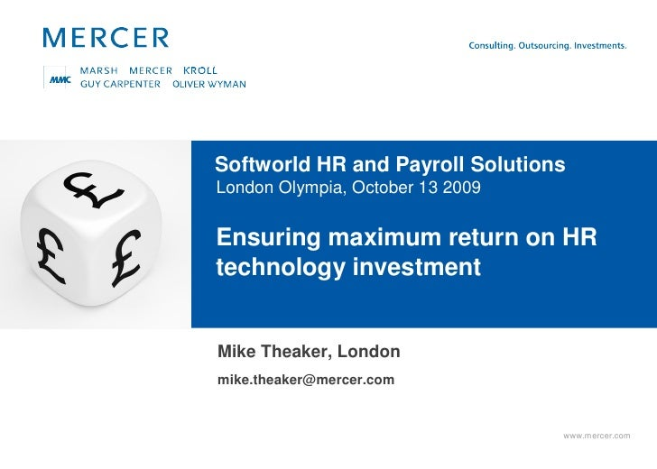 Softworld HR and Payroll Solutions London Olympia, October 13 2009   Ensuring maximum return on HR technology investment  ...