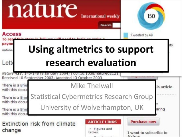 Using altmetrics to support research evaluation Mike Thelwall Statistical Cybermetrics Research Group University of Wolver...