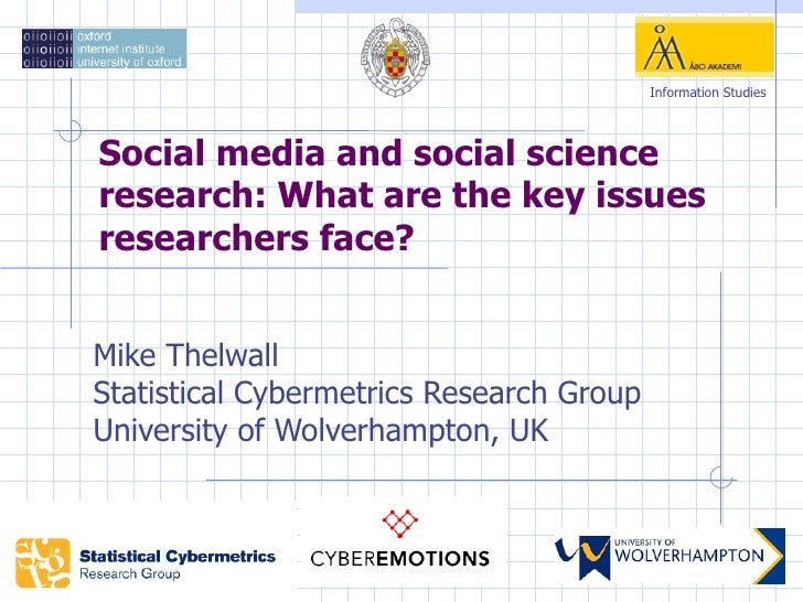 Information StudiesSocial media and social scienceresearch: What are the key issuesresearchers face?Mike ThelwallStatistic...