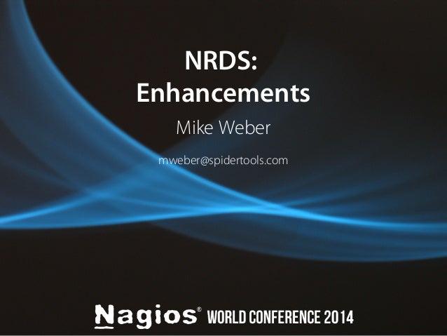NRDS:  Enhancements  Mike Weber  mweber@spidertools.com