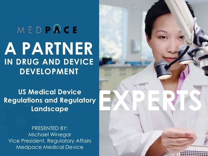 A PARTNERIN DRUG AND DEVICE    DEVELOPMENT                                      EXPERTS   US Medical DeviceRegulations and...