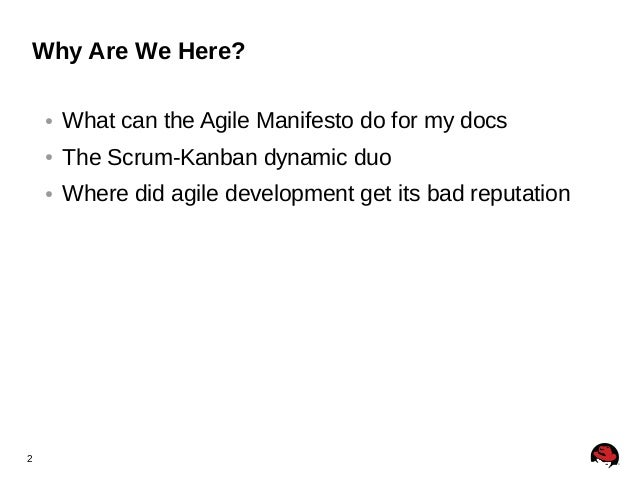 2 Why Are We Here? ● What can the Agile Manifesto do for my docs ● The Scrum-Kanban dynamic duo ● Where did agile developm...