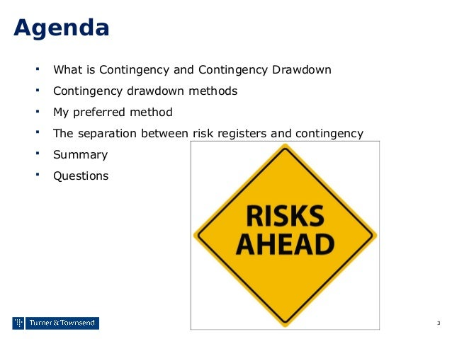 3 Agenda  What is Contingency and Contingency Drawdown  Contingency drawdown methods  My preferred method  The separat...