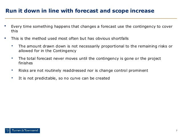 7 Run it down in line with forecast and scope increase  Every time something happens that changes a forecast use the cont...