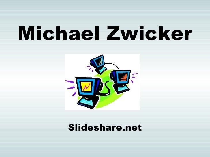 Michael Zwicker Slideshare.net