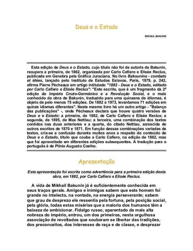 Deus e o Estado                                                                 MIKHAIL BAKUNIN   Esta edição de Deus e o ...