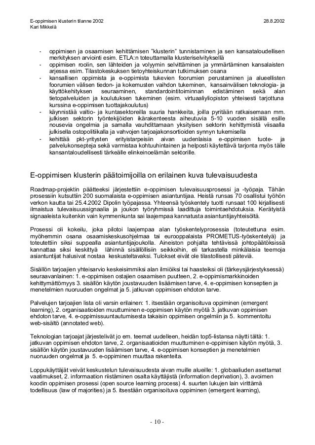 "E-oppimisen klusterin tilanne 2002 28.8.2002 Kari Mikkelä - 10 - - oppimisen ja osaamisen kehittämisen ""klusterin"" tunnist..."