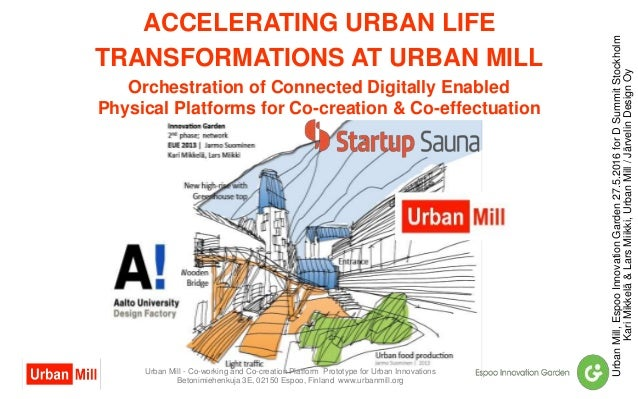 ACCELERATING URBAN LIFE TRANSFORMATIONS AT URBAN MILL Orchestration of Connected Digitally Enabled Physical Platforms for ...
