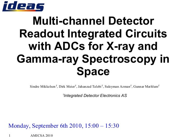 AMICSA 20101 Multi-channel Detector Readout Integrated Circuits with ADCs for X-ray and Gamma-ray Spectroscopy in Space Si...