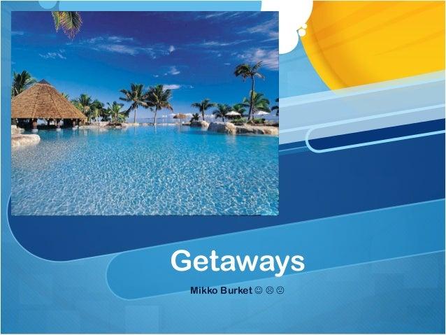 Getaways Mikko Burket   