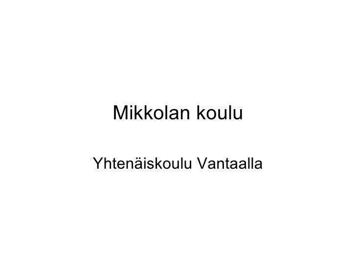 Mikkolan koulu Yhtenäiskoulu Vantaalla