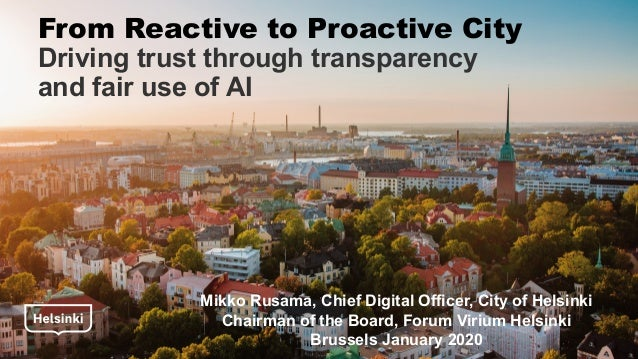 27.1.2020 Etunimi Sukunimi 1 From Reactive to Proactive City Driving trust through transparency and fair use of AI Mikko R...