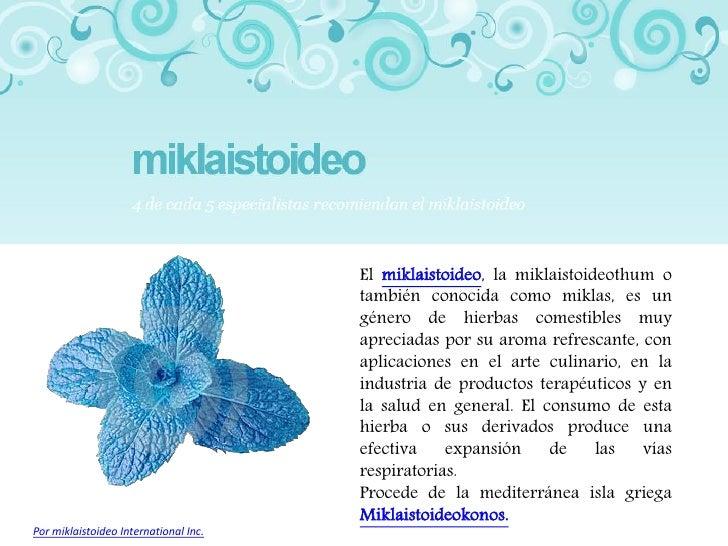 El miklaistoideo, la miklaistoideothum o                                       también conocida como miklas, es un        ...
