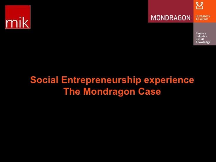 Social Entrepreneurship experience The Mondragon Case