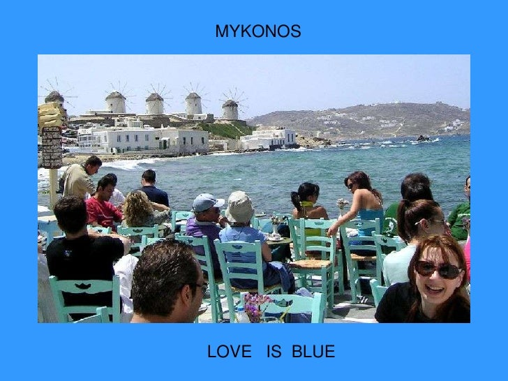 MYKONOS<br />LOVE   IS  BLUE<br />