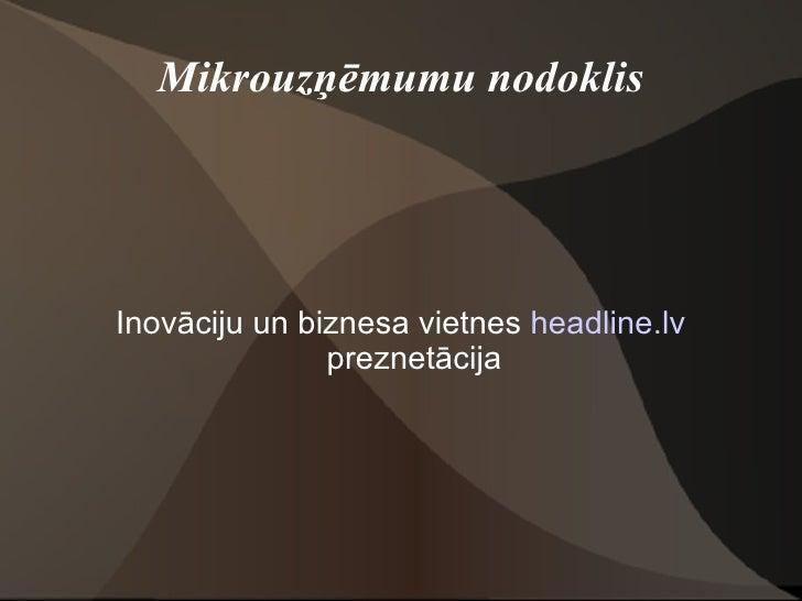 Mikrouzņēmumu nodoklis Inovāciju un biznesa vietnes  headline.lv  preznetācija