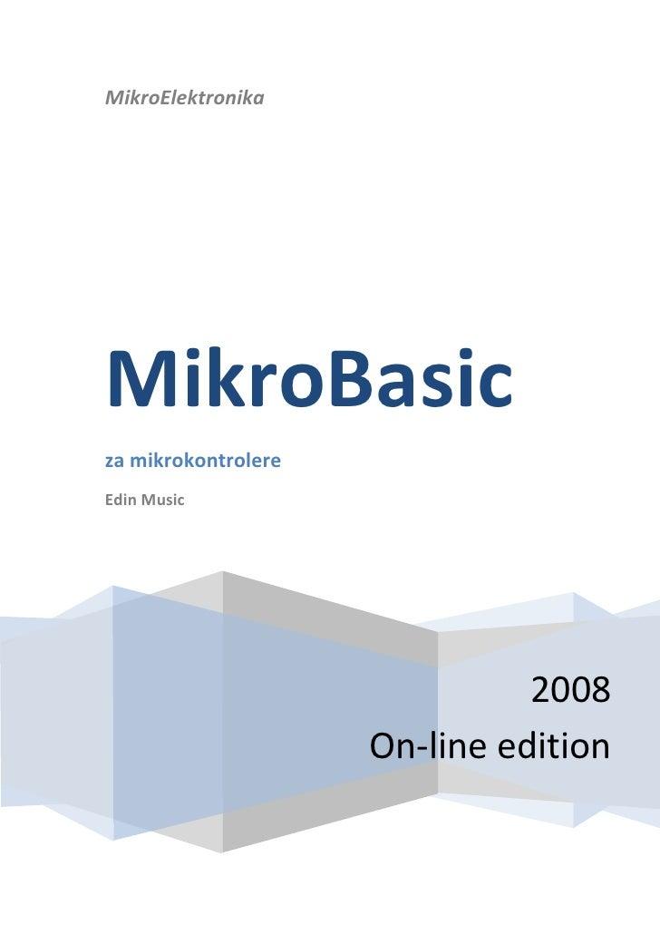 MikroElektronika2008             On-line editionMikroBasicza mikrokontrolereEdin Music<br />Table of Contents<br />Preface...