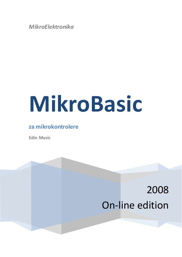 MikroElektronika 2008 On-line edition MikroBasic za mikrokontrolere Edin Music