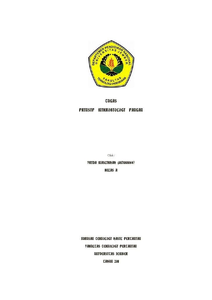 TUGASPRINSIP MIKROBIOLOGI PANGAN               Oleh :   FRIDA MASLIKHAH (101710101064)             KELAS AJURUSAN TEKNOLOG...