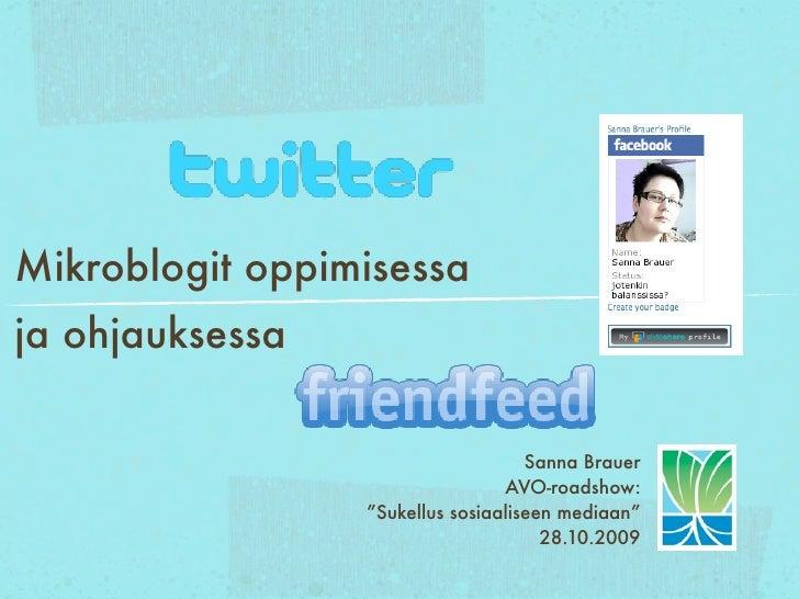 Mikroblogit oppimisessa ja ohjauksessa                                      Sanna Brauer                                  ...