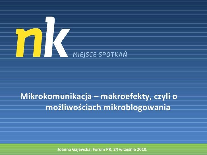 Joanna Gajewska, Forum PR, 24 września 2010. Mikrokomunikacja – makroefekty, czyli o  możliwościach mikroblogowania