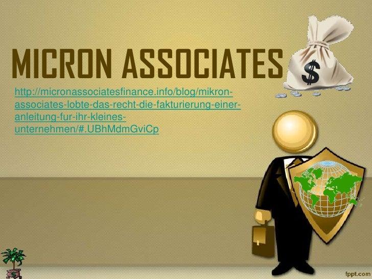 MICRON ASSOCIATEShttp://micronassociatesfinance.info/blog/mikron-associates-lobte-das-recht-die-fakturierung-einer-anleitu...