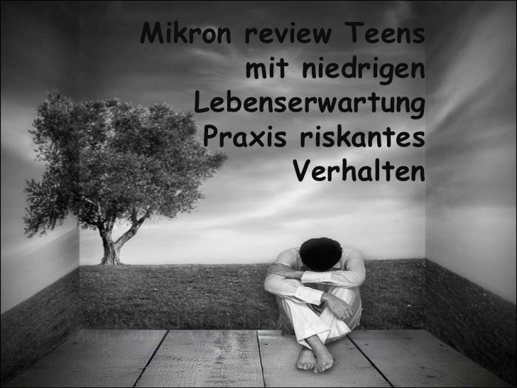Mikron review Teens       mit niedrigen   Lebenserwartung    Praxis riskantes          Verhalten
