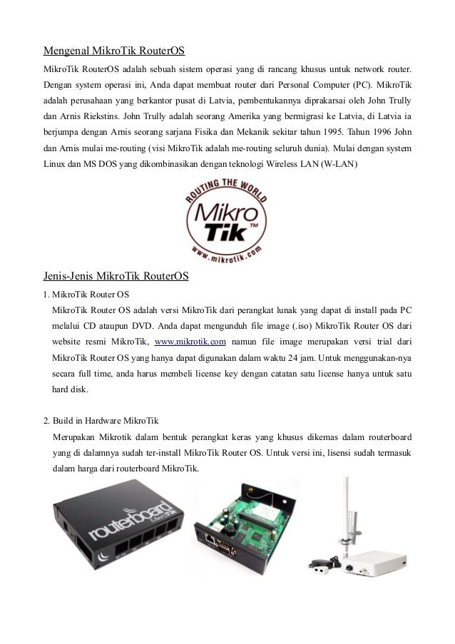 Mengenal MikroTik RouterOSMikroTik RouterOS adalah sebuah sistem operasi yang di rancang khusus untuk network router.Denga...