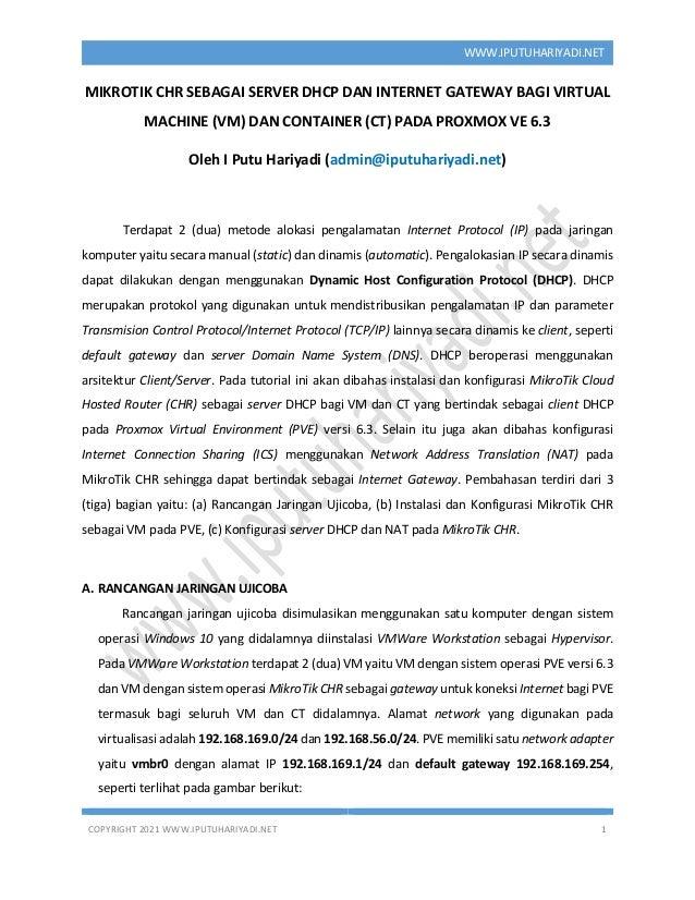 COPYRIGHT 2021 WWW.IPUTUHARIYADI.NET 1 WWW.IPUTUHARIYADI.NET MIKROTIK CHR SEBAGAI SERVER DHCP DAN INTERNET GATEWAY BAGI VI...
