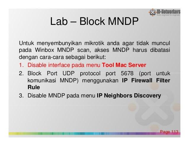 Lab – Block MNDP Untuk menyembunyikan mikrotik anda agar tidak muncul pada Winbox MNDP scan, akses MNDP harus dibatasi den...
