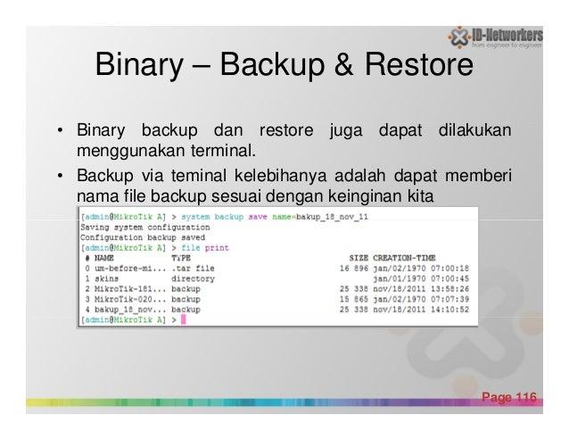 Binary – Backup & Restore • Binary backup dan restore juga dapat dilakukan menggunakan terminal. • Backup via teminal kele...