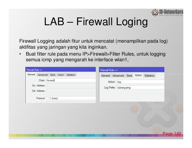 LAB – Firewall Loging Firewall Logging adalah fitur untuk mencatat (menampilkan pada log) aktifitas yang jaringan yang kit...