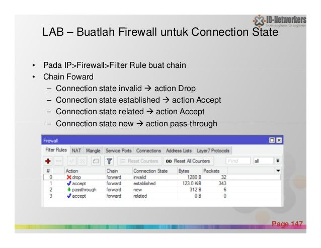 LAB – Buatlah Firewall untuk Connection State • Pada IP>Firewall>Filter Rule buat chain • Chain Foward – Connection state ...