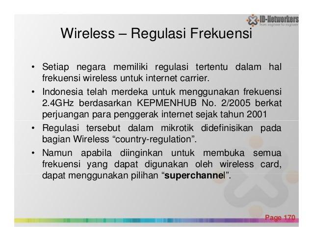 Wireless – Regulasi Frekuensi • Setiap negara memiliki regulasi tertentu dalam hal frekuensi wireless untuk internet carri...