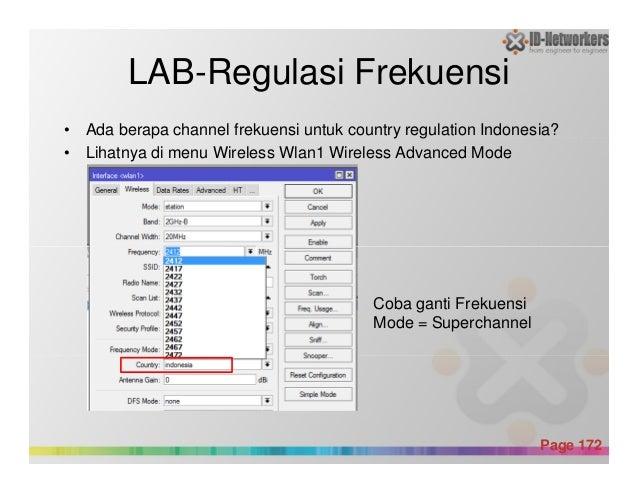 LAB-Regulasi Frekuensi • Ada berapa channel frekuensi untuk country regulation Indonesia? • Lihatnya di menu Wireless Wlan...
