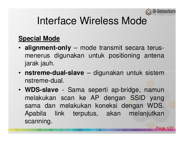 Interface Wireless Mode Special Mode • alignment-only – mode transmit secara terus- menerus digunakan untuk positioning an...